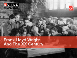 Frank Lloyd Wright And The XX Century