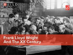 Frank Lloyd Wright And The XX Century
