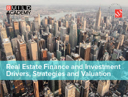 Real Estate Finance And Investment Drivers, Strategies And Valuation